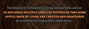 Mission of Integrated Counseling and Wellness